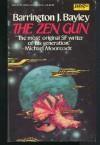 The Zen Gun - Barrington J. Bayley