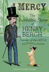Mercy: The Incredible Story of Henry Bergh, Founder of the ASPCA and Friend to Animals - Nancy Furstinger, Vincent Desjardins