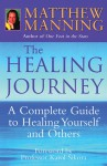 The Healing Journey: Discover Powerful New Ways to Beat Cancer and Other Srerious Illnesses - Matthew Manning