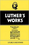 Luther's Works Liturgy and Hymns (Luther's Works) (Luther's Works) - Helmut T. Lehmann