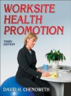 Worksite Health Promotion - 3rd Edition - David Chenoweth