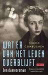 Wat er van het leven overblijft: Een damesroman - Sigrid Combüchen, Kim Liebrand, Janny Middelbeek-Oortgiesen
