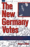 New Germany Votes: Reunification and the Creation of a New German Party System - Russell J. Dalton