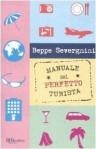 Manuale del perfetto turista - Beppe Severgnini
