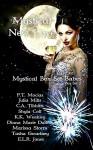 Mystical New Love: Paranormal Romance Anthology Box Set 2 (Mystical Box Set Babes) - P. T. Macias, Julia Mills, C.A. Tibbitts, Shyla Colt, K.K. Weakley, Diana Marie DuBois, Marissa Storm, Tasha Gwartney, E. L.R. Jones