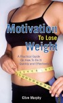 Motivation To Lose Weight - Clive Murphy