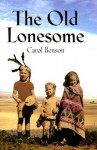The Old Lonesome - Carol Benson