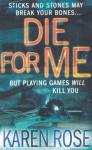 Die For Me (Romantic Suspense #7; Daniel Vartanian #1) - Karen Rose
