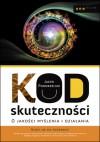 Kod skuteczności. O jakości myślenia i działania - Jacek Pogorzelski