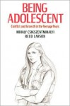 Being Adolescent: Conflict And Growth In The Teenage Years - Mihaly Csikszentmihalyi, Reed Larson