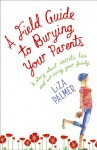 A Field Guide to Burying Your Parents - Liza Palmer
