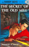 The Secret of the Old Mill - Franklin W. Dixon