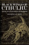 Black Wings of Cthulhu: Twenty-One Tales of Lovecraftian Horror - praca zbiorowa, S. T. Joshi