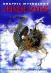 Chinese Myths (Graphic Mythology) - Rob Shone, Claudia Saraceni