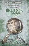 Bruderliebe - Kathrin Lange, Stefanie Heindorf