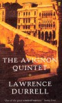 The Avignon Quintet: Monsieur, Livia, Constance, Sebastian and Quinx - Lawrence Durrell