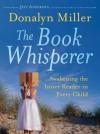 The Book Whisperer: Awakening the Inner Reader in Every Child - Donalyn Miller, Jeff Anderson