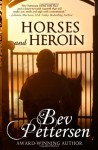 Horses and Heroin - Bev Pettersen