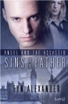 Sins of the Father [Angel and the Assassin 3] - Fyn Alexander