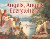 The Angels, Angels Everywhere - Larry Libby
