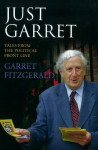 Just Garret: Tales from the Political Front Line - Garret FitzGerald