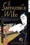 The Samurai's Wife - Laura Joh Rowland