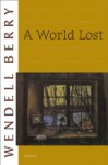 A World Lost: A Novel - Wendell Berry
