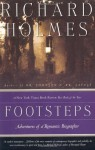 Footsteps: Adventures of a Romantic Biographer - Richard Holmes