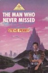The Man Who Never Missed - Steve Perry
