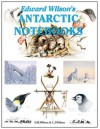 Edward Wilson's Antarctic Notebooks - David M. Wilson, Christopher J. Wilson, Nicholas Reardon, Edward Wilson