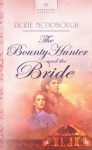The Bounty Hunter and the Bride - Vickie McDonough