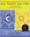 All Night, All Day: A Child's First Book of African-American Spirituals - Ashley Bryan
