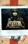 Toy Land - Robert J. Szmidt