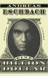 Eine Billion Dollar - Andreas Eschbach
