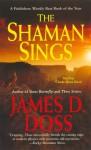 The Shaman Sings - James D. Doss