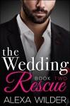 The Wedding Rescue, Book Two (An Alpha Billionaire Club BBW Romance) - Alexa Wilder