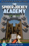 The Spider Jockey Academy: The Journey Vol.1 (An Unofficial Minecraft Series) - Christopher Craft, Junior Craft, Sister Craft