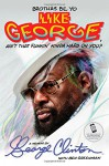 Brothas Be, Yo Like George, Ain't That Funkin' Kinda Hard on You?: A Memoir - George Clinton, Ben Greenman