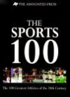 The Sports 100: The 100 Greatest Athletes Of The 20th Century - Associated Press, Michael G Pearson