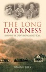 The Long Darkness: Surviving the Great American Dust Bowl Paperback - 2006 - Timothy Egan