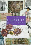Christian LaCroix: The Diary of a Collection - Patrick Mauries
