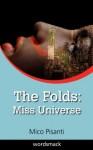 The Folds: Miss Universe - Mico Pisanti