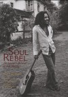 Soul Rebel: An Intimate Portrait of Bob Marley in Jamaica and Beyond - David Burnett, Chris Murray, Chris Salewicz, Chris Murray