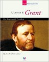 Ulysses S. Grant: Our Eighteenth President - Ann Gaines