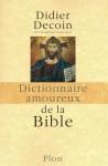 Dictionnaire amoureux de la Bible - Didier Decoin