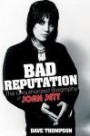 Bad Reputation: The Unauthorized Biography of Joan Jett - Dave Thompson