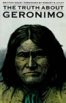 The Truth About Geronimo - Britton Davis, Milo Milton Quaife, Robert M. Utley