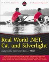 Real World .Net 4. C#, and Silverlight: Indispensible Experiences from 15 MVPs - Bill Evjen, Dominick Baier, Gyorgy Balassy, Gil Gleeren, Kevin Grossnicklaus, Vishwas Lele, Andras Velvart, Christian Weyer, Chris Woodruff
