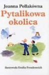 Pytalikowa okolica - Joanna Pollakówna