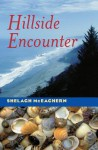 Hillside Encounter - Shelagh McEachern